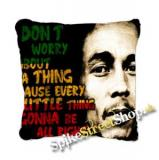BOB MARLEY - Don´t Worry About A Thing... - vankúš